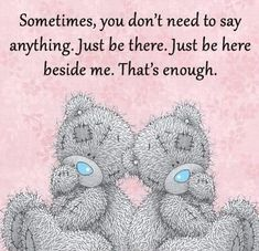 Tatty Teddy - Sometimes, you don't need Tatty Teddy, Cute Images, Cute Pictures, Teddy Bear Quotes, Teddy Hermann, Teddy Bear Pictures, Blue Nose Friends, Love Bear, Cute Teddy Bears