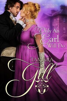 Only an Earl Will Do by Tamara Gill: Review https://thebookdisciple.com/earl-will-tamara-gill-review/