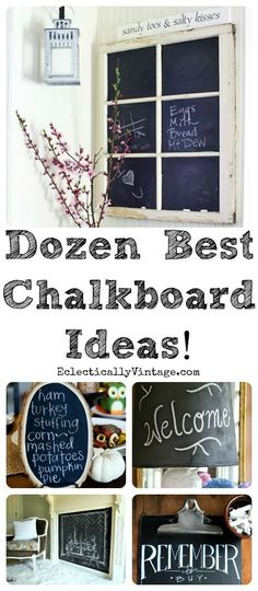12 Best Chalkboard Ideas plus tips and tricks for creating your own unique chalkboard art!  eclecticallyvintage.com