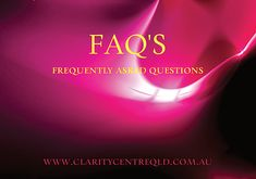 Clarity Centre QLD - FAQ's - Frequently Asked Questions Hypnotherapy, Intuition, Reiki, Clarity, Centre, Coding, Neon Signs, Programming