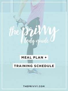 The Privvy Body Guide | Meal Plan + Training Schedule