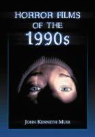 """Horror films of the 1990s"" by John Kenneth Muir.  Check it out: https://tripod.brynmawr.edu/find/Record/.b3712693"