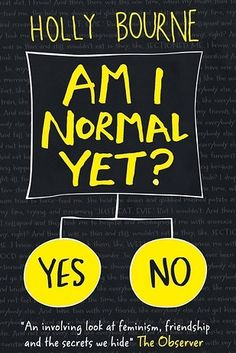 Am I Normal Yet?, by Holly Bourne   26 Brilliant YA Books You Must Read This Summer