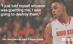 freshman D'Angelo Russell's thoughts on opposing players. Osu Basketball, Freshman, Mindset, Ohio, Thoughts, Life, Columbus Ohio, Tanks, Ideas