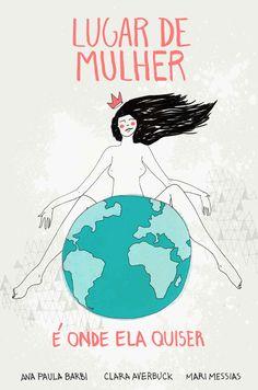 Amazon.com.br eBooks Kindle: Lugar de Mulher: é onde ela quiser, Ana Paula Barbi, Clara Averbuck, Mari Messias