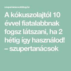 A kókuszolajtól 10 évvel fiatalabbnak fogsz látszani, ha 2 hétig így használod! – szupertanácsok Putting On The Ritz, Belle Villa, Parks And Recreation, Quick Easy Meals, Happy New Year, Anti Aging, Beauty Hacks, Health Fitness, Therapy