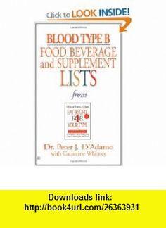 Blood Type B Food, Beverage and Supplemental Lists (9780425183120) Peter J. DAdamo, Catherine Whitney , ISBN-10: 0425183122  , ISBN-13: 978-0425183120 ,  , tutorials , pdf , ebook , torrent , downloads , rapidshare , filesonic , hotfile , megaupload , fileserve