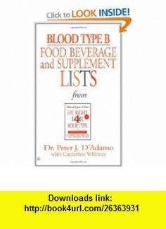 Blood Type B Food, Beverage and Supplemental Lists (9780425183120) Peter J. DAdamo, Catherine Whitney , ISBN-10: 0425183122  , ISBN-13: 978-0425183120 ,  , tutorials , pdf , ebook , torrent , downloads , rapidshare , filesonic , hotfile , megaupload , fileserve