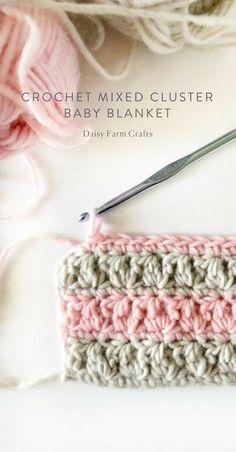 Crochet For Beginners Free Pattern - Crochet Mixed Cluster Baby Blanket Crochet Afghans, Crochet Baby Blanket Beginner, Bag Crochet, Tunisian Crochet, Crochet Crafts, Crochet Stitches, Crochet Projects, Crochet Hooks, Crochet Blankets