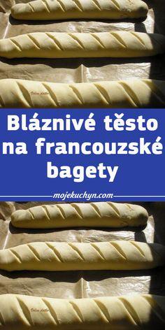 Bláznivé těsto na francouzské bagety Czech Recipes, Aleta, Hot Dog Buns, Food And Drink, Pizza, Baking, Brot, Bakken, Backen