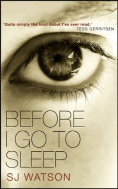 Before I Go To Sleep by S.J. Watson Book Review