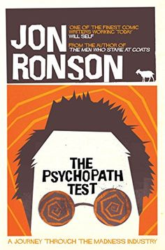 The Psychopath Test: Amazon.co.uk: Jon Ronson: 9780330492270: Books