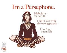 I'm a Persephone Greek Goddess Art Print by LipsticKissPress