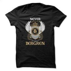 BERGREN Never Underestimate - #country hoodie #green sweater. ORDER NOW => https://www.sunfrog.com/Names/BERGREN-Never-Underestimate-qhyadvxxog.html?68278