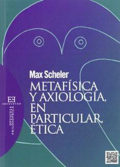 Metafísica y axiología, en particular, ética / Max Scheler
