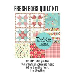 Fresh Eggs Quilt Kit in Flamingo Fever Fabric.  5 Fat Quarters or Quilt Kit.  #fivefatquarterfunquilt
