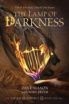The Lamp of Darkness: The Age of Prophecy Book 1 Book Club Books, Book 1, New Books, This Book, Book Clubs, Dave Mason, Historical Fiction, Darkness, Old Things