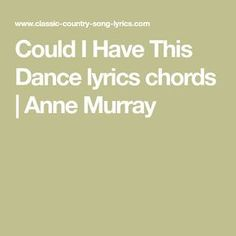 Could I Have This Dance lyrics and chords are provided for your personal use, this is a great Anne Murray song. It has simple chords and is really fun to do, Anne is probably best known for Singing Quotes, Singing Lessons, Singing Tips, Lyrics And Chords, Me Too Lyrics, Ukulele Songs, Music Songs, Classic Country Songs, Nights Lyrics