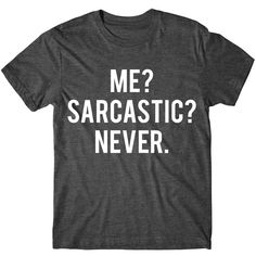 Metallic Gold Print Me Sarcastic Never Womens Graphic Tee Womens... ($14) ❤ liked on Polyvore featuring tops, t-shirts, black, women's clothing, graphic design t shirts, graphic print t shirts, metallic shirt, print t shirts and graphic tees