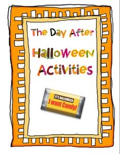 """Day after Halloween is C-R-A-Z-Y at school....here are some   Day After Halloween"""" activities"""