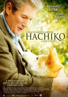Hachiko - A Dog's Story... One of my favs dogs movies