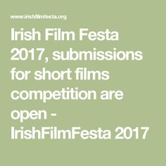 Irish Film Festa 2017, submissions for short films competition are open - IrishFilmFesta 2017