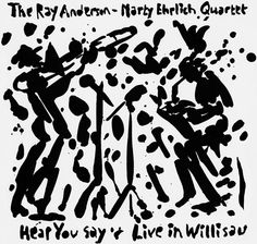 NT, 2010 - CD Cover Ray Anderson-Marty Ehrlich-Quartet