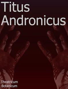 Theatricum Botanicum to Present TITUS ANDRONICUS, 7/30-10/1