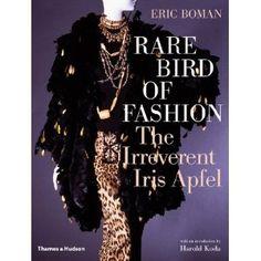 Rare Bird of Fashion the Irreverent Iris Apfel /Anglais Boman eric