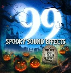 99 Spooky Sound Effects by Various Artists (CD, Somerset Group)