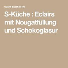 S-Küche : Eclairs mit Nougatfüllung und Schokoglasur