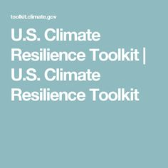 U.S. Climate Resilience Toolkit | U.S. Climate Resilience Toolkit