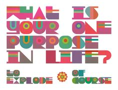 What is your one purpose in life? - Lettering