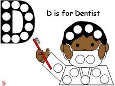 "Use this as an idea for the letter d and have her ""dob"" the circles to practice spelling d is for dentist"
