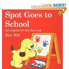 Spot Goes to School - Eric Hill Penguin, Paperback lift-the-flap, 24 pages. Spot has more and more fun at his first day at school!  Get it here with other fabulous books, a craft and more - http://www.littlereadersnook.com/back-to-school.html