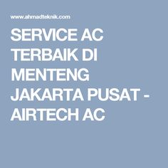 SERVICE AC TERBAIK DI MENTENG JAKARTA PUSAT - AIRTECH AC