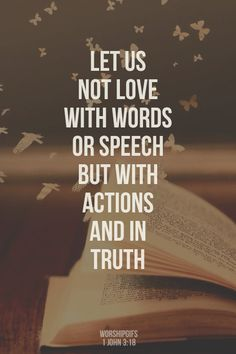 Let us not love with words or speech but with actions and in truth Jhon by lennyfransiscaa Bible Verses Quotes, Faith Quotes, Me Quotes, Scriptures, Awake My Soul, How He Loves Us, Word Porn, Christian Quotes, Cool Words