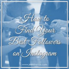 How to Find Your Best Followers on Instagram