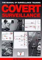 Covert surveillance techniques : the manual of covert surveillance training