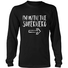 I'm With The Superhero Halloween Costume Funny Parent Shirt