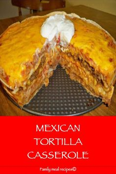 MEXICAN - Güveç yemekleri - Las recetas más prácticas y fáciles Mexican Tortilla Casserole, Corn Tortilla Recipes, Tortilla Bake, Recipes With Flour Tortillas, Mexican Tortilla Recipe, Mexican Dishes, Mexican Food Recipes, Meal Recipes, Cooking Recipes