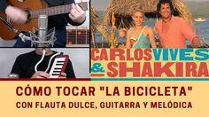"""Cómo tocar """"La bicicleta"""" con flauta dulce, melódica y guitarra"""
