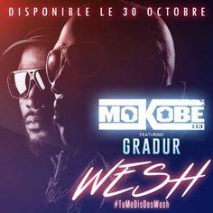 Mokobé feat Gradur – Wesh (#TuMeDisDesWesh) | EXCLUB.FR