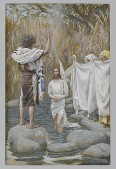 The Baptism of Jesus Christ (Baptême de Jésus) Matthew 3:13-17 Mark 1:9-11 Luke 3:21-22 John 1:32-34