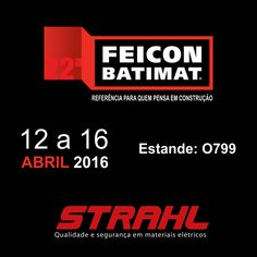 Venha visitar nosso estande na FEICON BATIMAT Estande: O799 #strahl #materiaiseletricos #feicon2016 #feicon #feiconbatimat