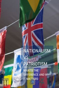 The terms nationalism and patriotism have very similar and difficult-to-differentiate definitions, but are worth reflecting on a time when they are more popular than ever. Read Nationalism vs. Patriotism: What's the Difference and Why it Matters #Nationalism #Patriotism #America #Libertarian #Conservative #Globalism