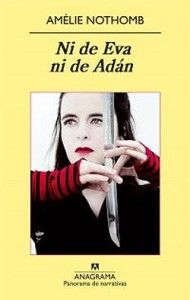 Amelie Nothomb: Ni de Eva ni de Adán
