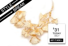 STYLE BREAK! Get the Iris Necklace for $31. Today only! WOW I THINK YOU NEED TO TAKE A LOOK AT THIS WHAT A STATEMENT THIS WOULD BE WITH A WHITE TOP AND WHAT A DEAL
