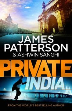 by Ashwin Sanghi James Patterson Language: English; Book: Private India Author: Ashwin Sanghi James Patterson ISBN: 0099586398 9780099586395 Binding: P James Patterson, New Books, Books To Read, Romance Novels, Fiction Books, Book Lists, Reading Lists, Bestselling Author, The Book