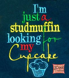 Boys Embroidered Shirt or Bodysuit Studmuffin Looking For Cupcake Funny Sayings